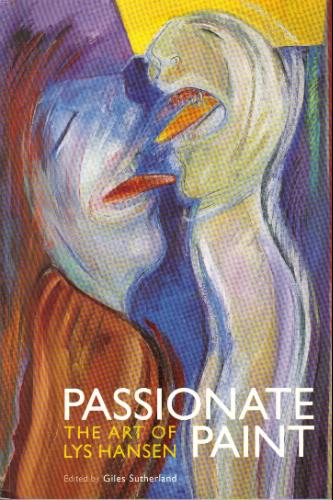 Lys Hansen - Passionate Paint, The Art of Lys Hansen