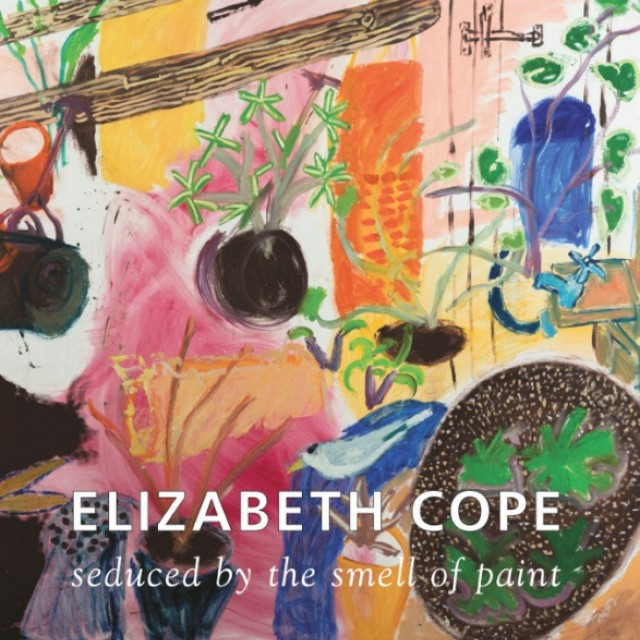 Elizabeth Cope - Seduced by the Smell of Paint